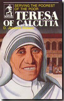 TERESA OF CALCUTTA by D. Jeanene Watson