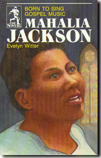 MAHALIA JACKSON by Evelyn Witter
