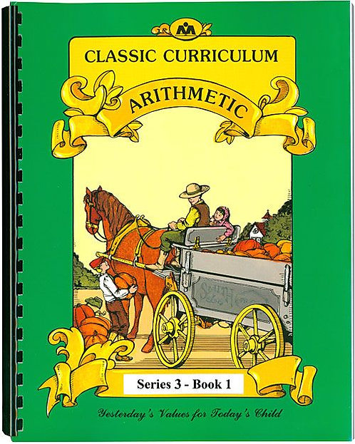 Classic Curriculum Arithmetic Workbook - Series 3, Book 1
