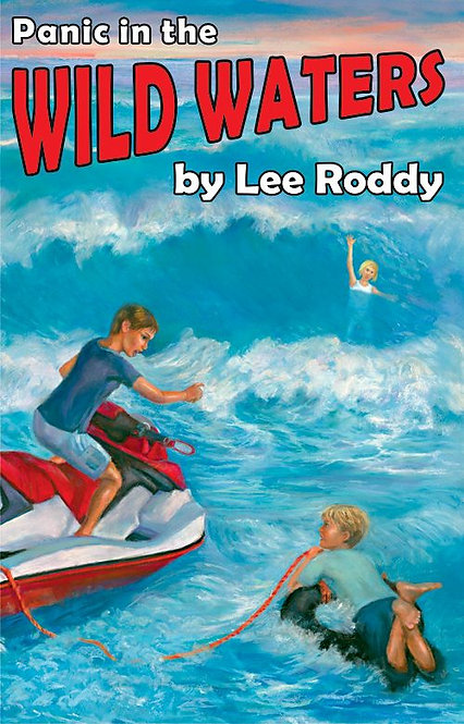 PANIC IN THE WILD WATERS - BOOK 12 - Ladd Family Adventures