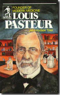 LOUIS PASTEUR by John Hudson Tiner