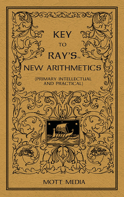 Key Ray's New Arithmetic (Primary, Intellectual, and Practical)