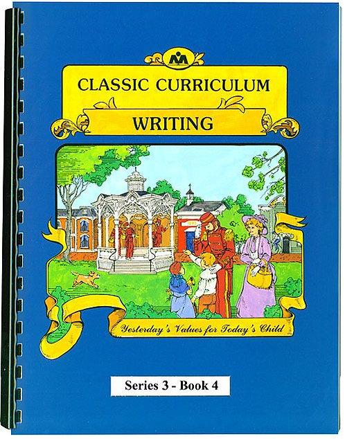Classic Curriculum Writing Workbook - Series 3, Book 4