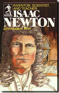 ISAAC NEWTON by John Hudson Tiner