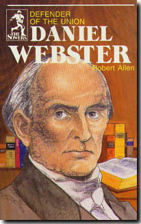 DANIEL WEBSTER by Robert Allen