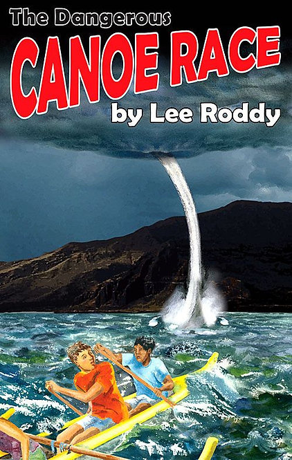 THE DANGEROUS CANOE RACE - BOOK 4 - Ladd Family Adventures