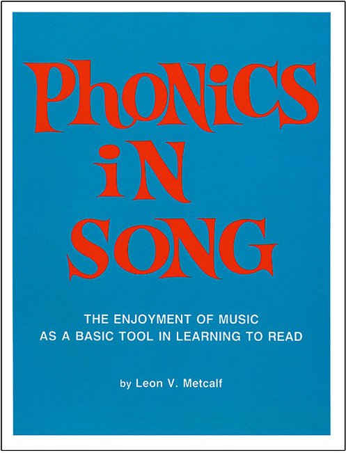 Phonics In Song Book The Enjoyment Of Music As A Basic Tool In Learning To Read