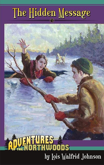 THE HIDDEN MESSAGE - BOOK 2 - Adventures of the Northwoods