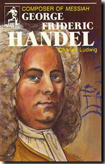GEORGE FREDERIC HANDEL by Charles Ludwig