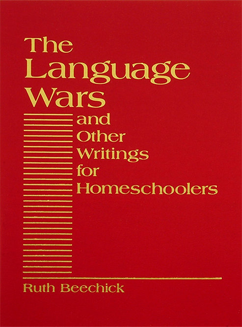 The Language Wars and Other Writings for Homeschoolers