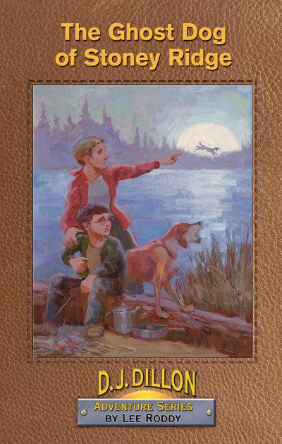 THE GHOST DOG OF STONEY RIDGE - BOOK 4 - D.J. Dillon Adventures