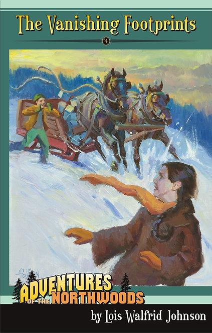 THE VANISHING FOOTPRINTS - BOOK 4 - Adventures of the Northwoods