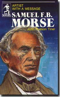 SAMUEL F. B. MORSE by John Hudson Tiner