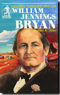 WILLIAM JENNINGS BRYAN by Robert Allen
