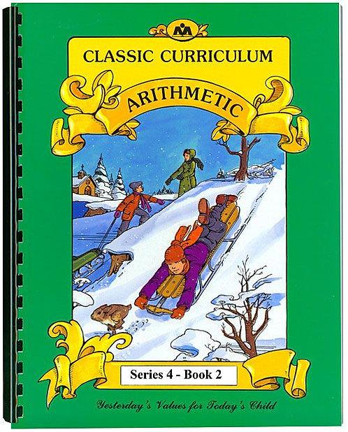 Classic Curriculum Arithmetic Workbook - Series 4, Book 2