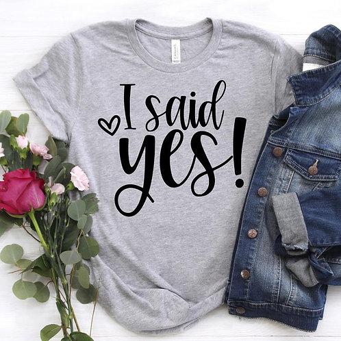 Camiseta I Said Yes