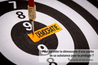 Peut-on vider la démocratie d'une partie de sa substance pour la protéger ?