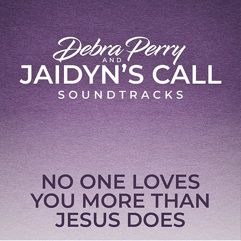 No One Loves You More Than Jesus Does  - Soundtrack Download