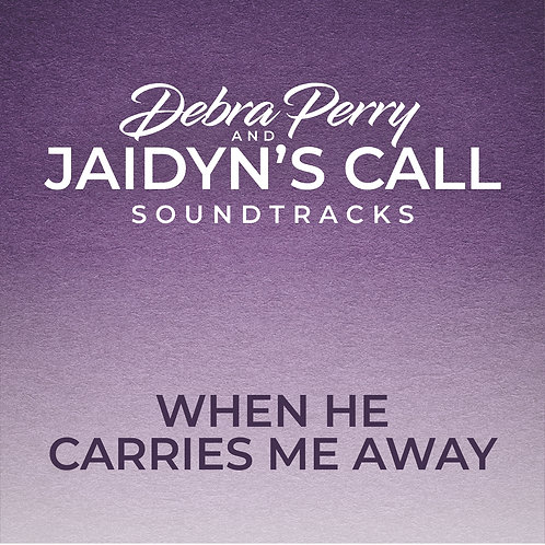 When He Carries Me Away  - Soundtrack Download