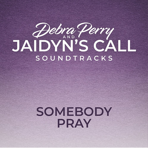 Somebody Pray - Soundtrack Download