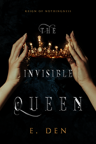 THE INVISIBLE QUEEN.png
