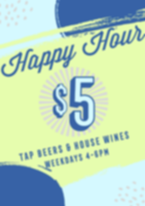 happy hour is $5 drinks on weekdays