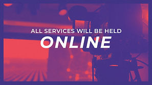 All Services Will Be Held Online This Su