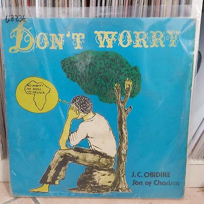 J.C. Obidike - Don't Worry [??]