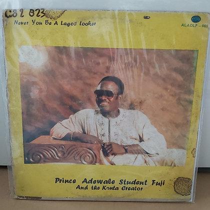 Prince Adewale Student Juji - Never YoU be A Lagos Looker [Lateef Alagbada Rec]