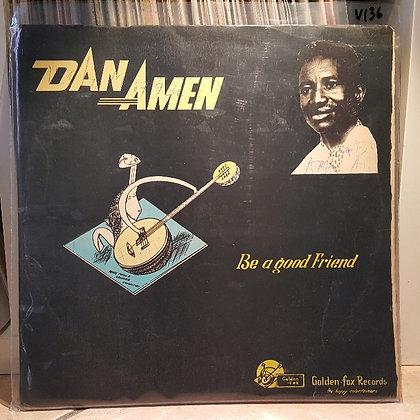 Dan Amen – Be A Good Friend [Golden-Fox Records ]
