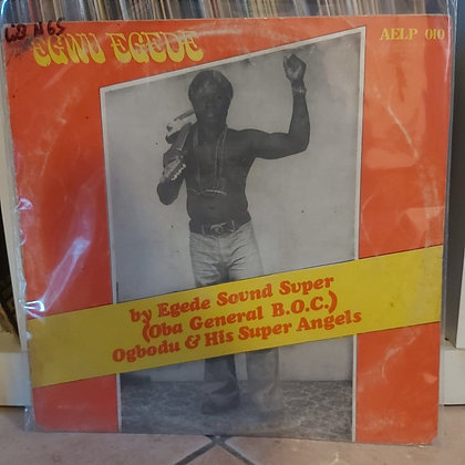 Egede Sound Super (Oba General B.O.C.) Ogbodu And His Super Angels