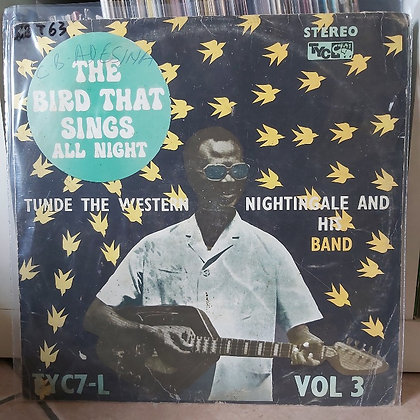 Tunde The Western Nightingale And His Band – Vol. 3 - The Bird That Sings All
