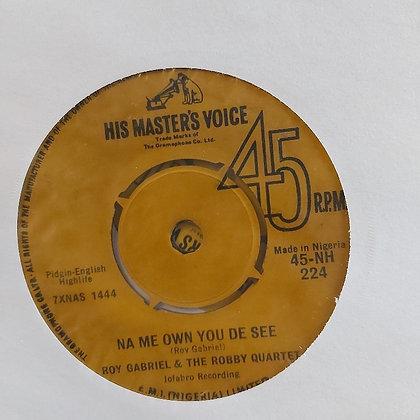 Roy Gabriel & The Robby Quartet - Na Me Own You De See[HMV - Jofabro]