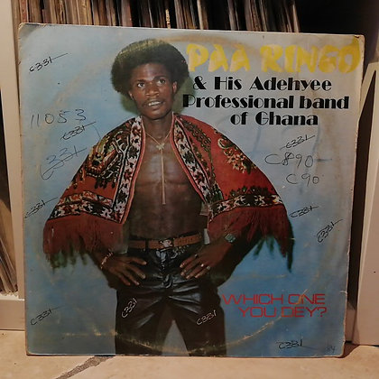 Paa Ringo & His Adehyee Professional Band Of Ghana ‎– Which One You Dey?