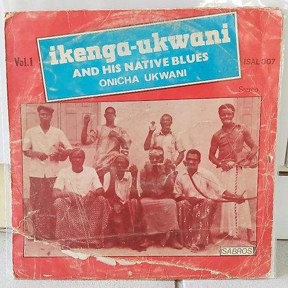 Ikenga-Ukwani And His Native Blues Onicha Ukwani – Vol.1 [Isabros]