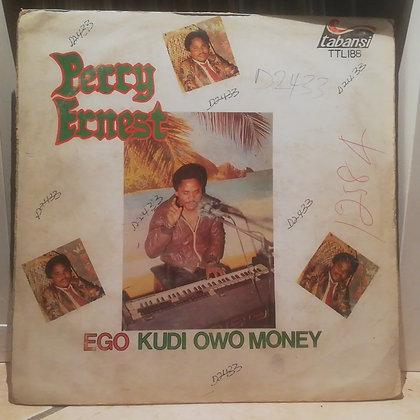 Perry Ernest – Ego Kudi Owo Money [Tabansi]