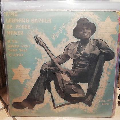 King Leonard Okpala De Peace Maker & His Ndichie Super Dance Band Of Africa