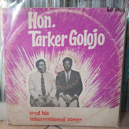 Hon.Tarker Golojo & His International Songs [Arewa Sounds]