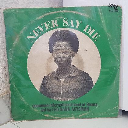 Opambuo International Band Of Ghana – Never Say Die [Niger Bridge]