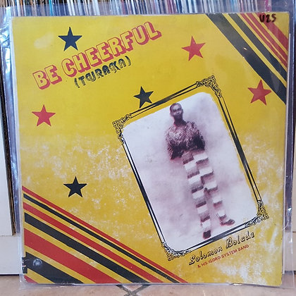Solomon Bolade & His Igoro SystemBand - Be Cheerful [Guinnea]