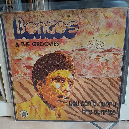 Bongos Ikwue & The Groovies – You Can't Hurry The Sunrise [ARC]