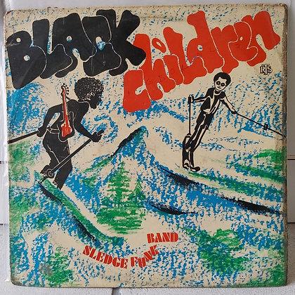 Black Children Sledge Funk Band – Black Children [RTS]