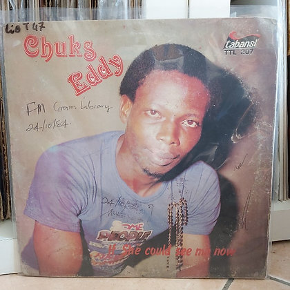 Chuks Eddy Igbokwe ‎– If She Could See Me Now [Tabansi]