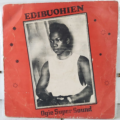 Ogie Super Sound – Edibuohien [Monday Ogbemudia Records ]