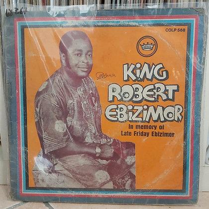 King Robert Ebizimor – In Memory Of Late Friday Ebizimor