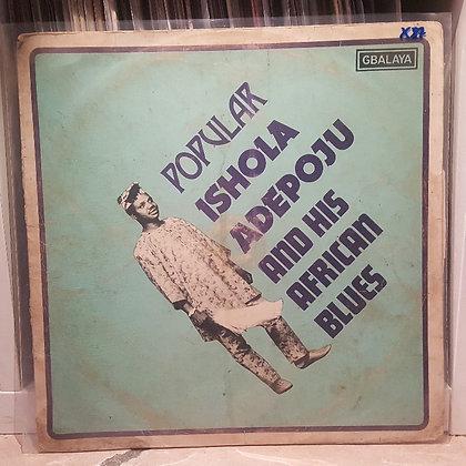 Popular Ishola Adepoju & His African Blues [Gbalaya Records]