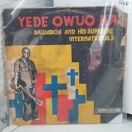 Akwaboa & His Supreme Internationals – Yede Owuo Ka [ Ambassador – LPAM 0]