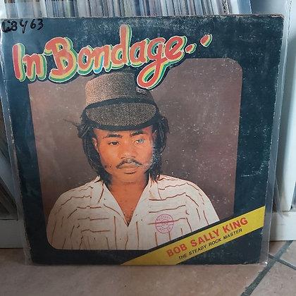 Bob Sally King – In Bondage [Majake Records – MR 001]