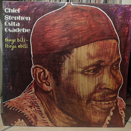 Chief Stephen Osita Osadebe - Onye Bili - Ibeya Ebili [Polydor]