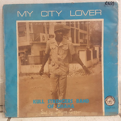 Kull Strengers Band Of Ghana ‎– My City Lover [CY Records]